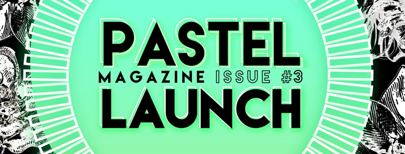 PASTEL Zine Launch